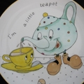 "Plate, hand painted ""I'm A Little Teapot"""