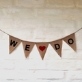 WE DO Hessian Wedding engagement party  Banner bunting decoration