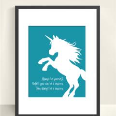 Always be a Unicorn - Wall Art - 8x10