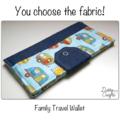 Family Travel Wallet - Custom Fabric