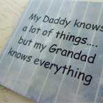 My Daddy Knows a Lot of Things... But Grandad Knows Everything - Fridge Magnet