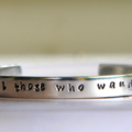 Aluminium low allergen Hand Stamped Bangle 'Not all those who wander are lost'