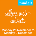 Madeit Seller Advertising Spot: 14 days Monday 25 November to Monday 9 December