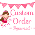 Custom Order - Reserved for Kath