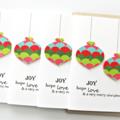 6 Handmade Christmas Cards, Joy Hope Love, Geometric Paper Baubles