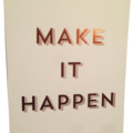 Make It Happen Bronze/Copper Foil Print
