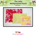 The Little Multipurpose Pouch PDF Pattern: 3 sizes/3 closures = 9 combinations!
