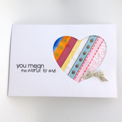 Heart Card - ribbon insert, You Mean the World to Me, Valentine