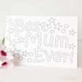 Colour in Mum card best ever colouring in Birthday Mother's Day for her Ma Mummy