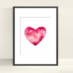 You are so LOVED - Wall Art - 8x10