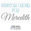 Custom Order for Meredithh