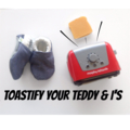 Toastify Your Teddy & I's