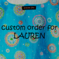 CUSTOM ORDER FOR LAUREN