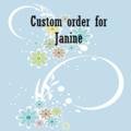 Custom order for JANINE