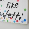 Throw Kindness around like Confetti Wall Art Shelfie