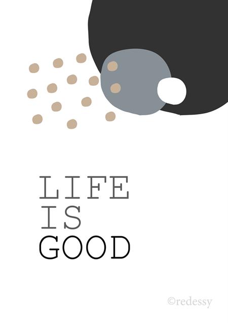 """Life is good"" Original Print"