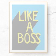 A4 Art Print - Like a Boss Typography wall art. Pastel blue and yellow