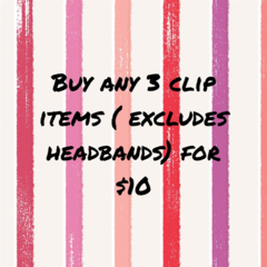 Your fave 3 clip items for $10