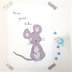 Love Your Life Mouse Illustration Print.  8 x 10' / A4