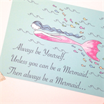 Be A Mermaid Illustration Print.  8 x 10' / A4