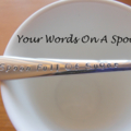Put My words on this Spoon,cup,mug, latte day,Teaspoon,Hand Stamped Spoon,