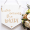 Here comes the Bride Wedding Wooden Banner