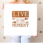 Digital File - Live in the Moment Copper Foil Look