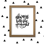 Digital File - Always Kiss Me Goodnight Print