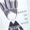 Born To Be Wild Monotone A4 Illustration Print.
