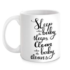 Sleep when the baby sleeps funny quote coffee mug. Pretty gift for new mum.