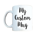 Custom Quote Mug  - Personalised Print for Christmas, Tea, Coffee, Cup.