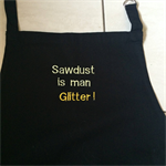 """Embroidered black """"Sawdust is man glitter!"""" apron"""
