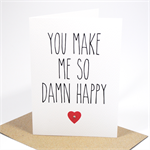 Wedding, Engagement, Valentine's Day Card - You Make Me So Damn Happy - HVD007