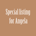 Special listing for Angela