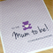 New Mum - Mum to be - baby shower - congratulations card