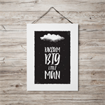Dream Big Little Man Print