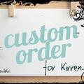 CUSTOM  ORDER for Kirren