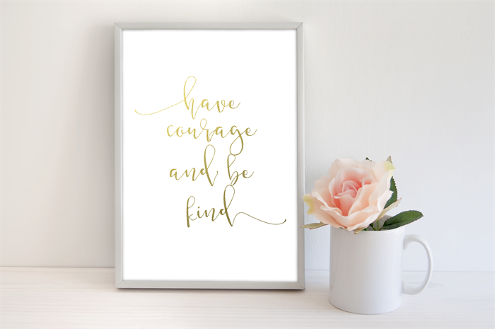 photo regarding Have Courage and Be Kind Printable identified as Accurate Foil - Incorporate Braveness Be Type A4 Print - Copper, Gold