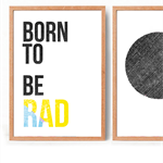 BORN TO BE RAD ♥ A3 Print