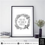 """""""You are my kind of perfect"""" A4 Black & White Print"""