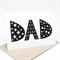 Father's Day Card / Birthday Card - Dad Monochrome Alpha - HFD024 / Card for Dad