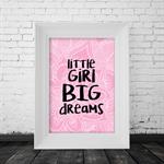 "5x7"" Colour Print ""Little Girl Big Dreams"" Unframed"
