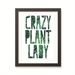 Crazy Plant Lady art print