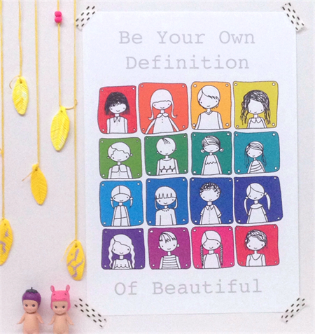 A4 Be Your Own Definition Of Beautiful Colour Illustration Print.