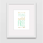 Young Wild Free - Wall Art Print