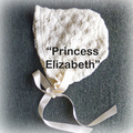 "Homecoming bonnet, ""Princess Charlotte,"" ""Princess Elizabeth"","