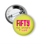 Birthday Badge - F 50