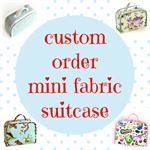 Custom order suitcase