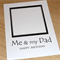 Me & my Dad - Draw your own picture - Happy Birthday card