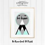 Be Brave A4 Print